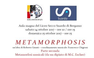 "METAMORPHOSIS ""Bergamo Scienza"""